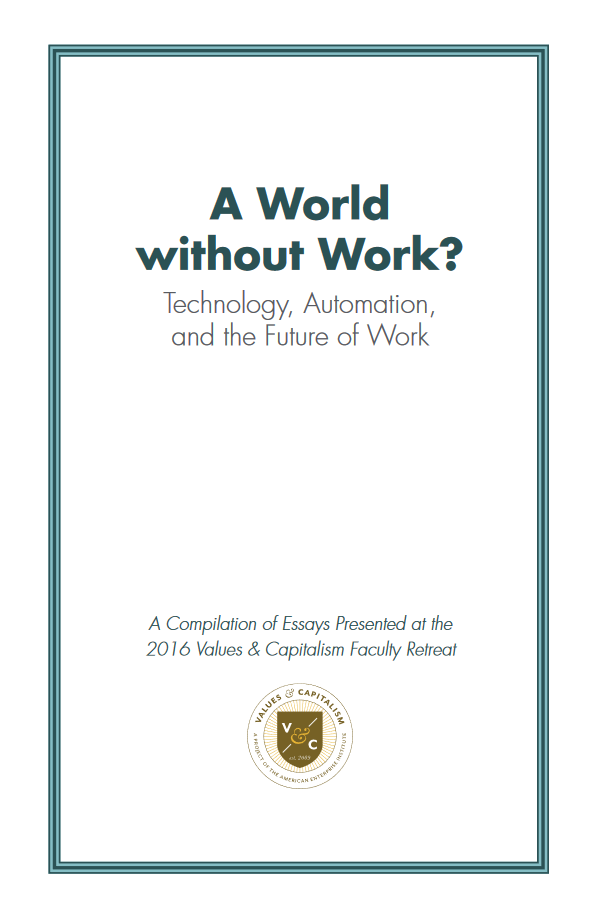 A World without Work?Technology, Automation, and the Future of Work