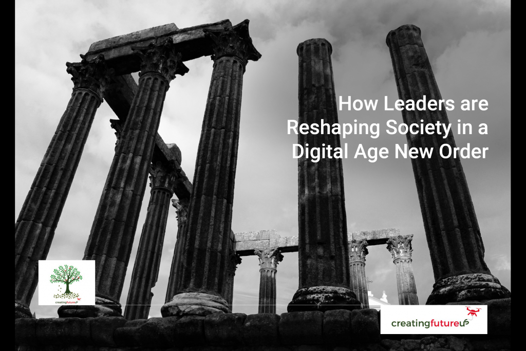 How Leaders Are Reshaping Society in a Digital Age New Order